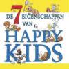 De 7 eigenschappen van Happy Kids